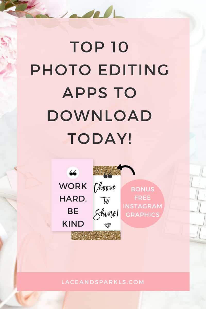 Best Photo Editing Apps - Lace & Sparkles
