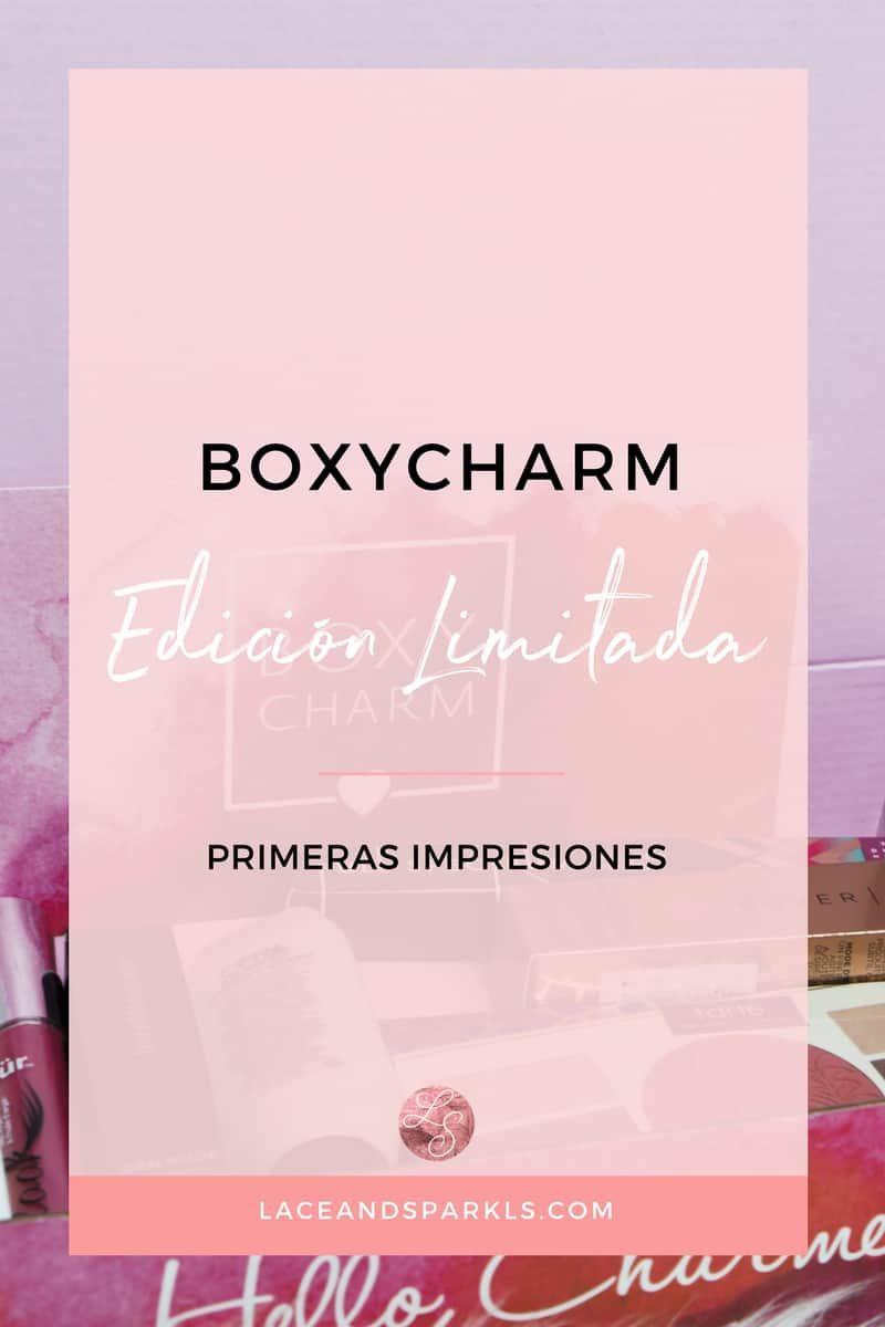 BOXYCHARM EDICIÓN LIMITADA: PRIMERAS IMPRESIONES