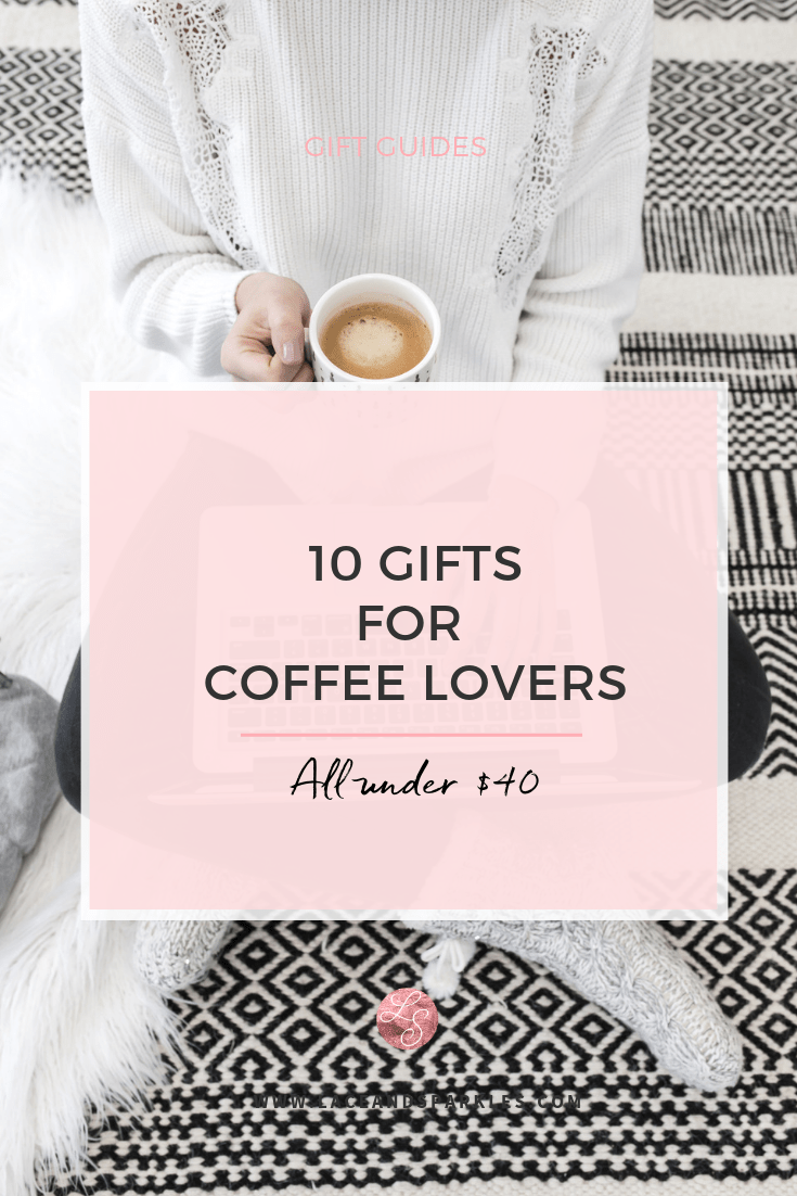 Gifts for Coffee Lovers - Lace and Sparkles